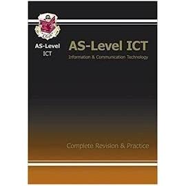 AS LEVEL ICT COMPLETE REV. & PRACTICE